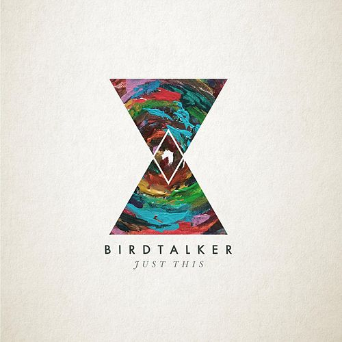 Just This by Birdtalker