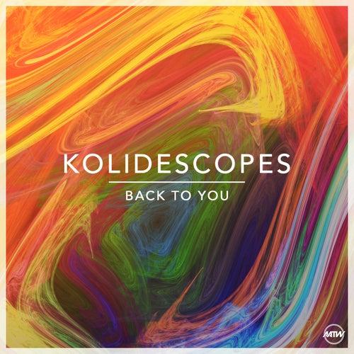 Back To You von Kolidescopes