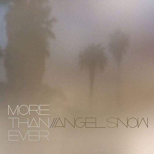 More Than Ever by Angel Snow