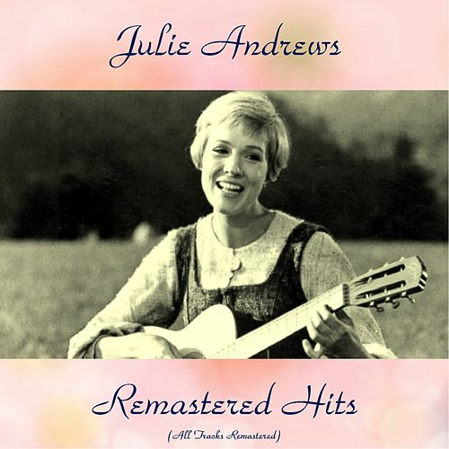 Remastered Hits (All Tracks Remastered 2016) de Julie Andrews