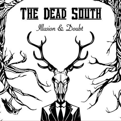 Illusion & Doubt de The Dead South
