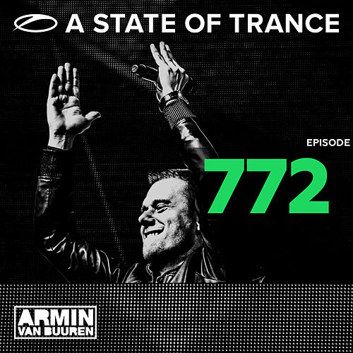 A State Of Trance Episode 772 von Various Artists