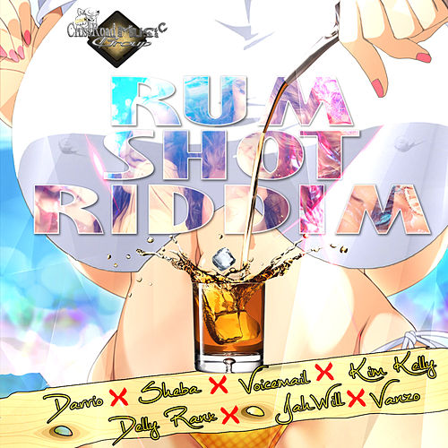 Rum Shot Riddim by Various Artists
