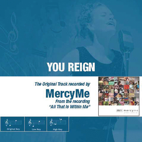 You Reign (The Original Accompaniment Track as Performed by Mercyme) by MercyMe