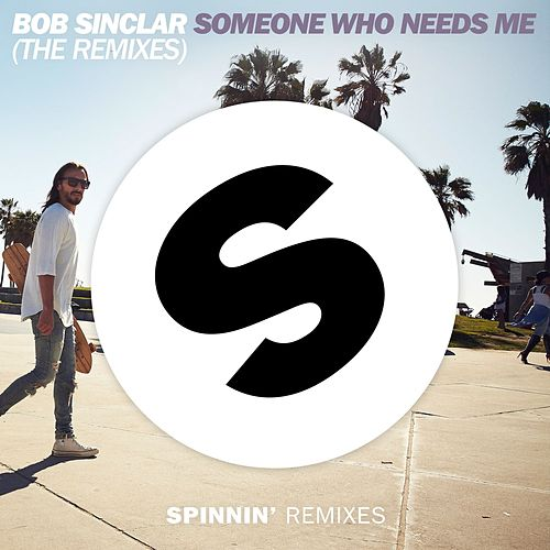 Someone Who Needs Me (The Remixes) de Bob Sinclar