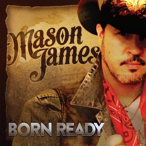Born Ready de Mason James