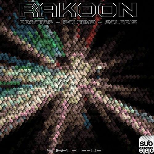 Reactor / Routine / Solaris [SUBPLATE-012] de Rakoon