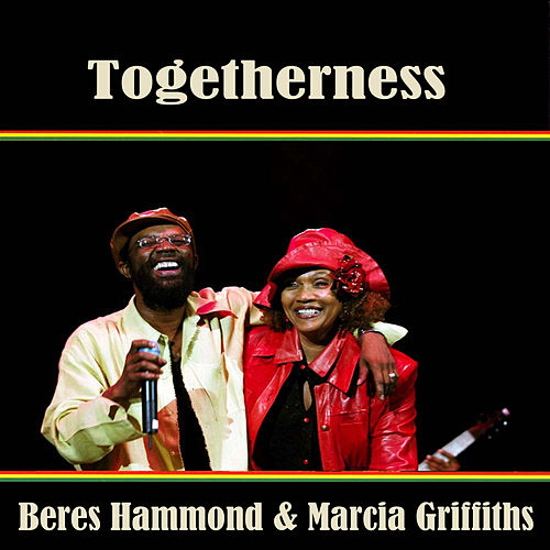 Togetherness Beres Hammond & Marcia Griffiths by Beres Hammond