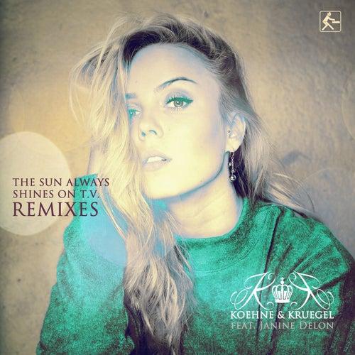 The Sun Always Shines on TV (Remixes) von Koehne & Kruegel
