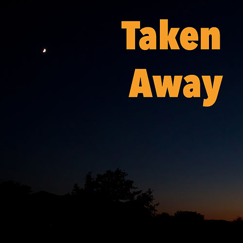 Taken Away by Various Artists