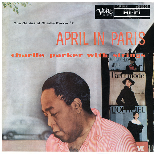 April In Paris: The Genius Of Charlie Parker #2 by Charlie Parker