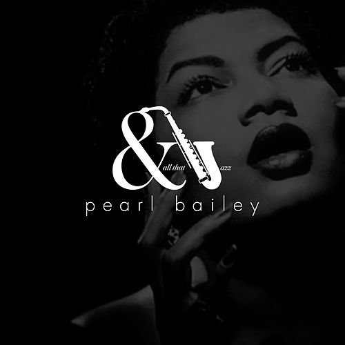 And All That Jazz - Pearl Bailey de Pearl Bailey