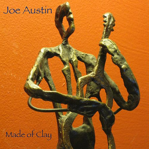 Made of Clay by Joe Austin