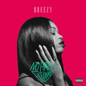 No Hard Feelings by Dreezy
