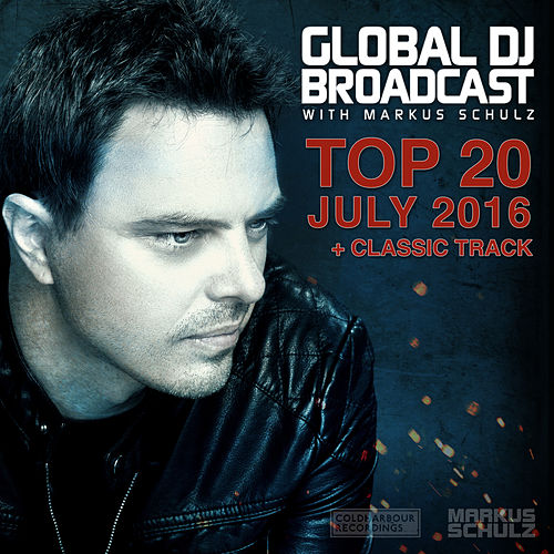 Global DJ Broadcast - Top 20 July 2016 by Various Artists