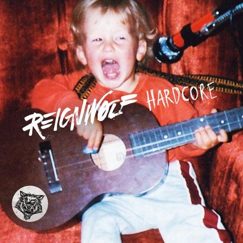 Hardcore by Reignwolf