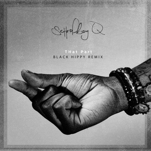 THat Part (Black Hippy Remix) by Schoolboy Q