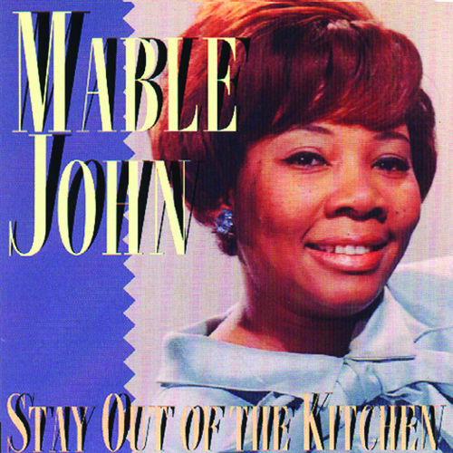 Stay Out Of The Kitchen de Mable John