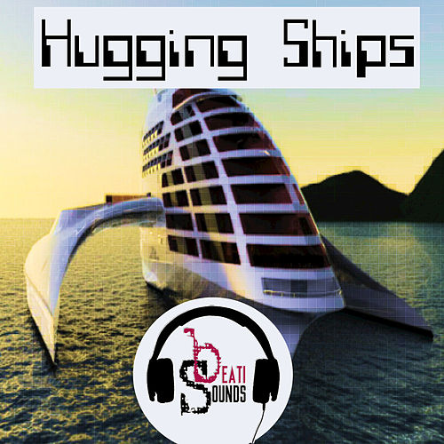 Hugging Ships - Single by Beati Sounds