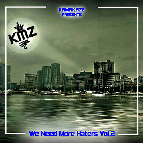We Need More Haters Vol.2 by Kamakaze
