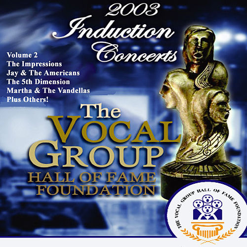 Vocal Group Hall of Fame 2003 Live Induction Concerts Vol 2 van Various Artists