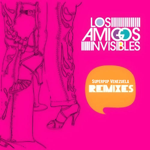 Superpop Venezuela Remixes von Los Amigos Invisibles