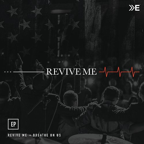 Revive Me EP by The Elim Arrival