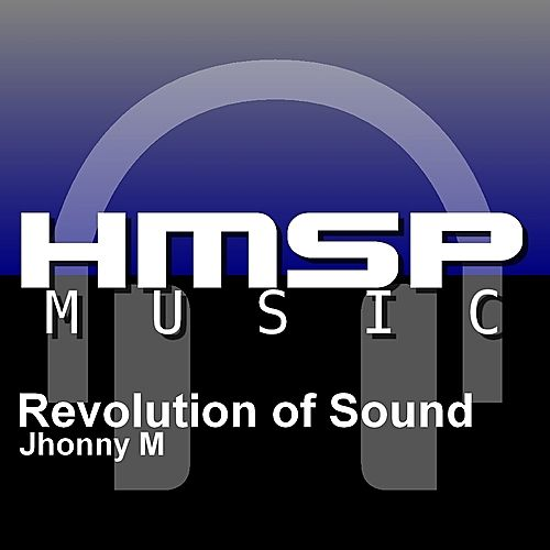 Revolution of Sound by Johnny M.