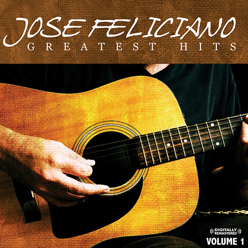 Greatest Hits Vol. 1 (Digitally Remastered) de Jose Feliciano