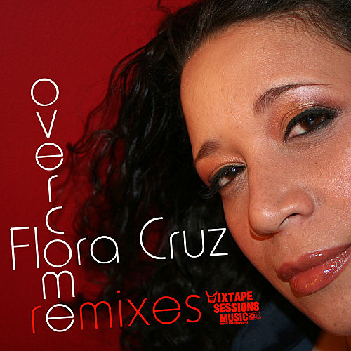 Overcome (Remixes) by Flora Cruz