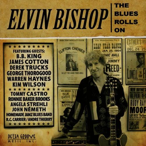 The Blues Rolls On de Elvin Bishop