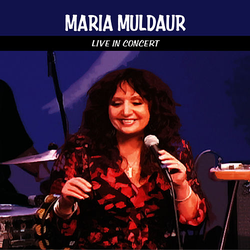 Maria Muldaur Live in Concert von Maria Muldaur
