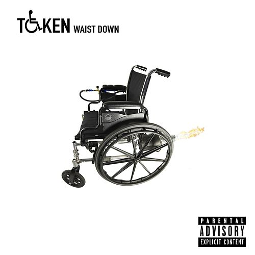 Waist Down by Token