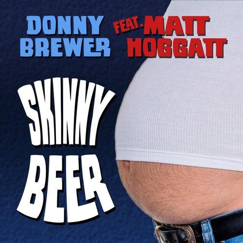 Skinny Beer (feat. Matt Hoggatt) de Donny Brewer