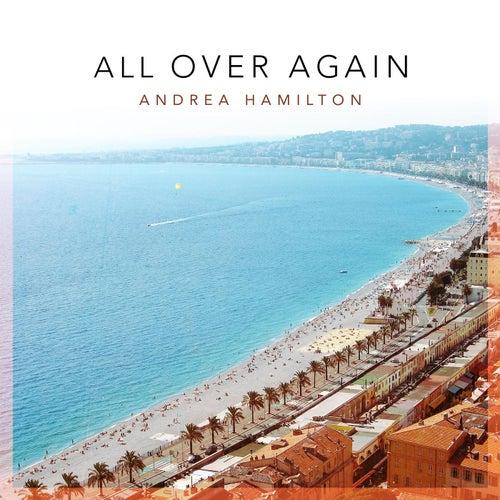 All over Again fra Andrea Hamilton