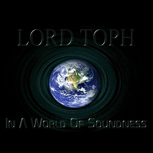 In a World of Soundness von Lord Toph