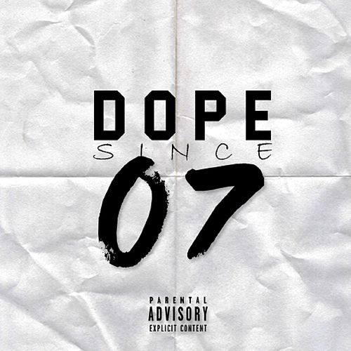 Dope Since 07 von Cypher Clique