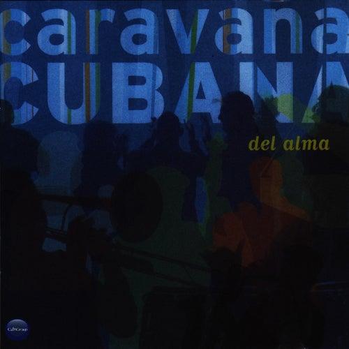 Del Alma by Caravana Cubana