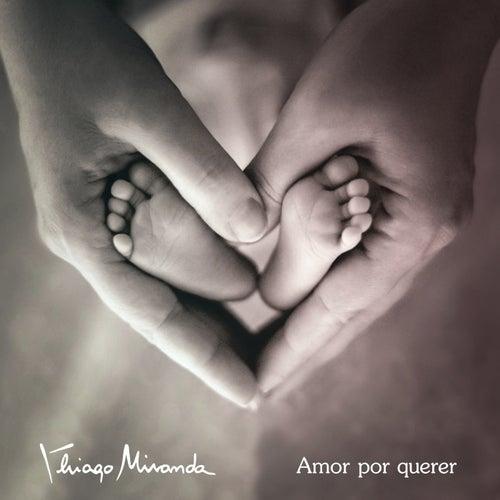 Amor por Querer by Thiago Miranda