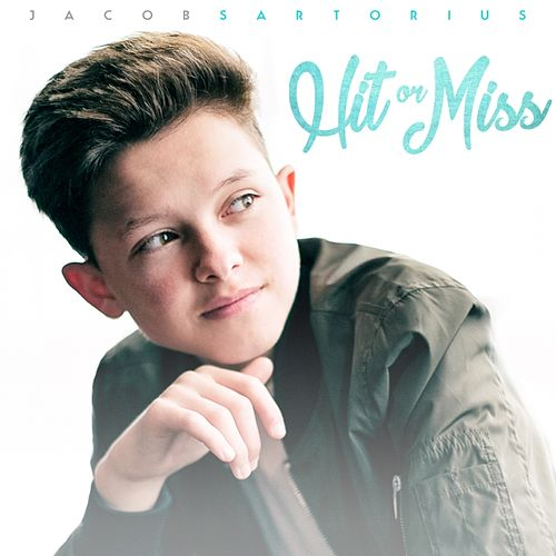 Hit or Miss de Jacob Sartorius