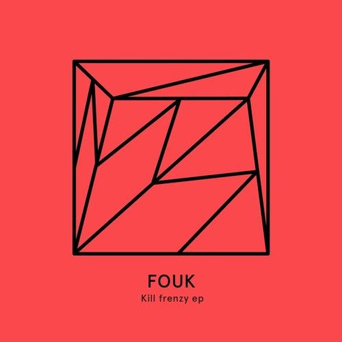 Kill Frenzy EP fra Fouk