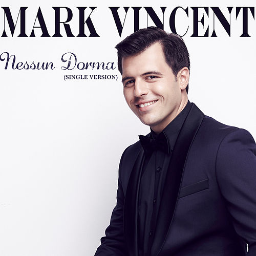 Nessun Dorma (Single Version) by Mark Vincent