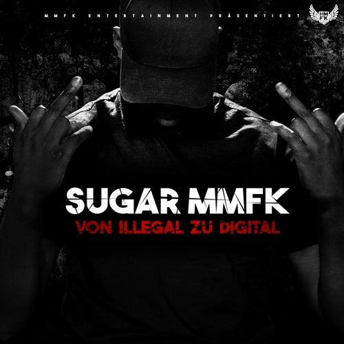 Von illegal zu digital by Sugar MMFK