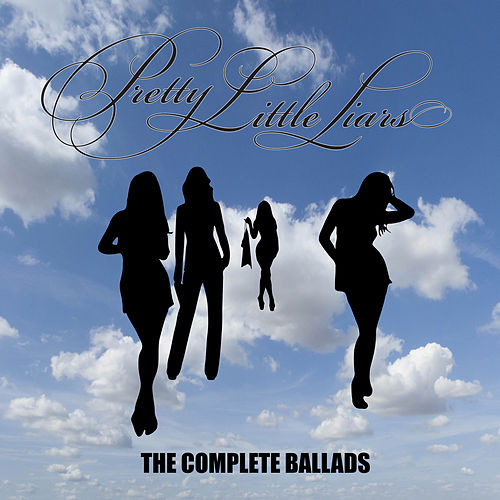 Pretty Little Liars - The Complete Ballads by Various Artists