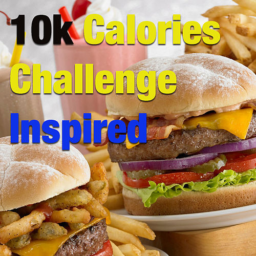 10 K Calories Challenge Inspired by Various Artists