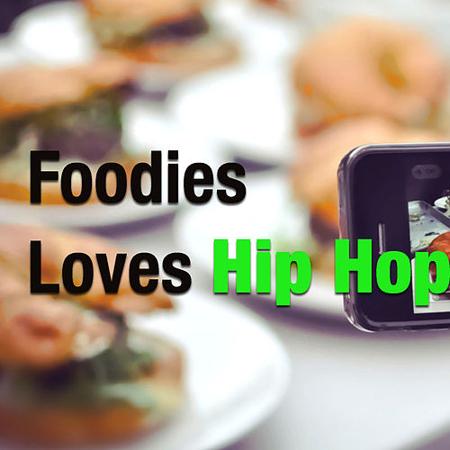 Foodies Loves Hip Hop by Various Artists