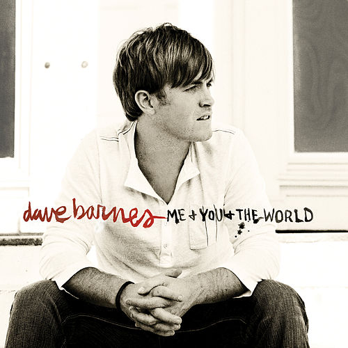 Me And You And The World by Dave Barnes