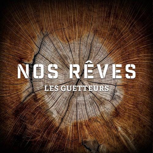 Nos rêves by Les Guetteurs