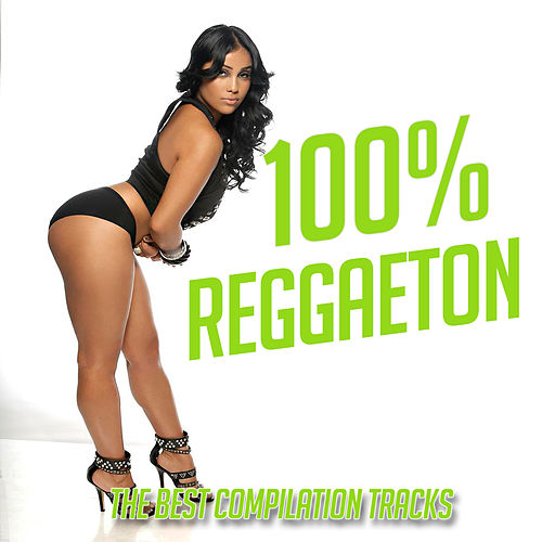 100% Reggaeton by Various Artists