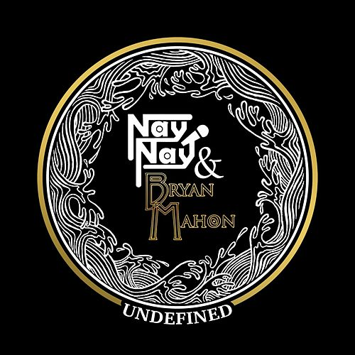 Undefined by Nay Nay